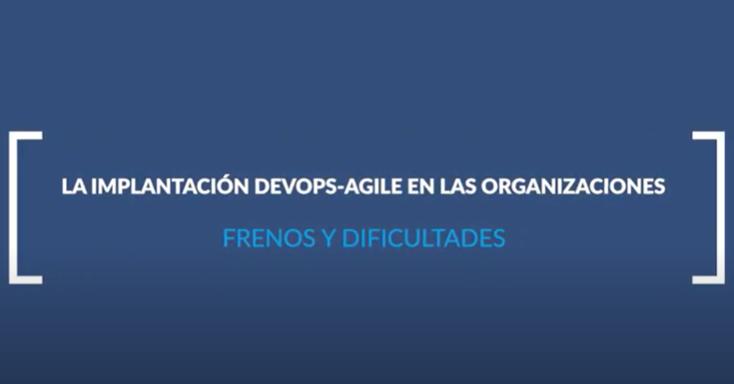 Brújula Talks. Organizaciones DevOps / Agile (II)